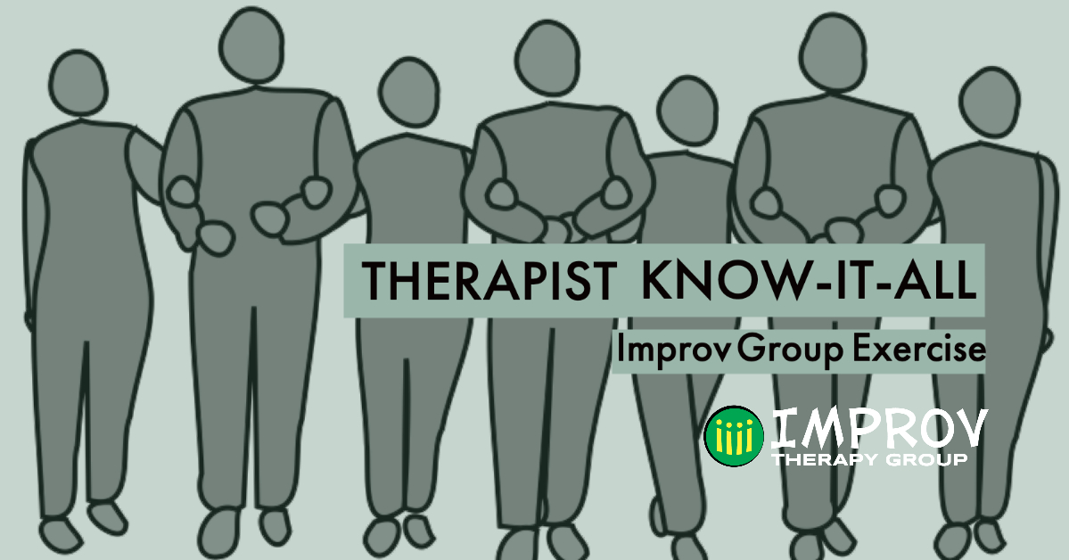 Therapist Know It All An Improv Therapy Group Exercise Based On One Word Story Improv Therapy Group